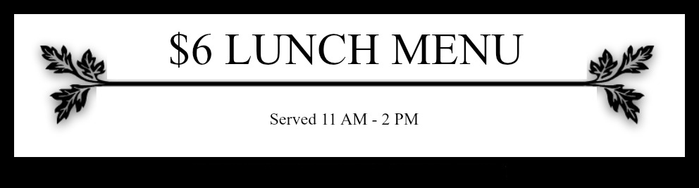 $6 Lunch Menu